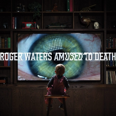 Roger Waters (Роджер Уотерс): Amused To Death
