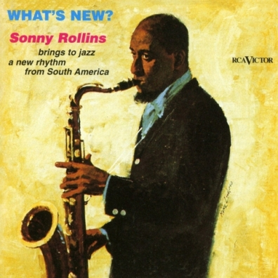 Sonny Rollins (Сонни Роллинз): What'S New?