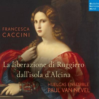 Francesca Caccini (Франческа Каччини): La Liberazione Di Ruggerio Dall'Isola Di Alcina