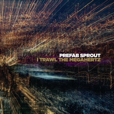 Prefab Sprout (Префаб Спрут): I Trawl The Megahertz