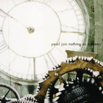 Pearl Jam (Перл Джем): Nothing As It Seems / Insignificance