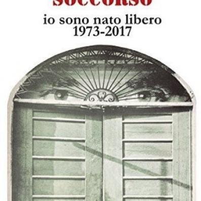 Banco Del Mutuo Soccorso (Банцо Дел Мутуо Соццорсо): Io Sono Nato Libero