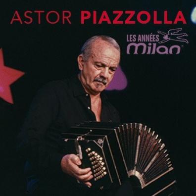 Astor Piazzolla (Астор Пьяццолла): Les Annees Milan