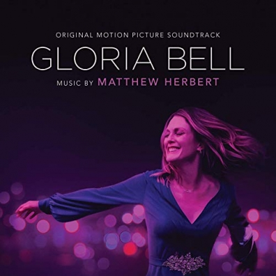 Matthew Herbert (Мэтью Херберт): Gloria Bell
