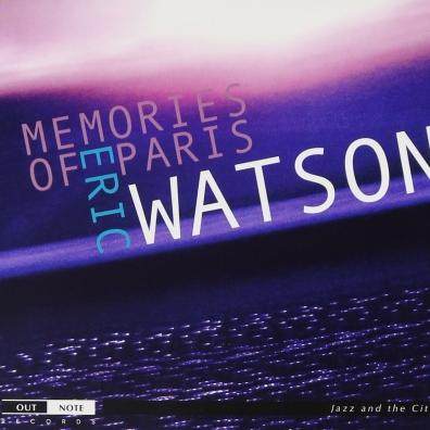 Eric Watson (Эрик Уотсон): Memories Of Paris