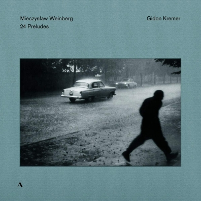 Gidon Kremer (Гидон Кремер): Weinberg: 24 Preludes