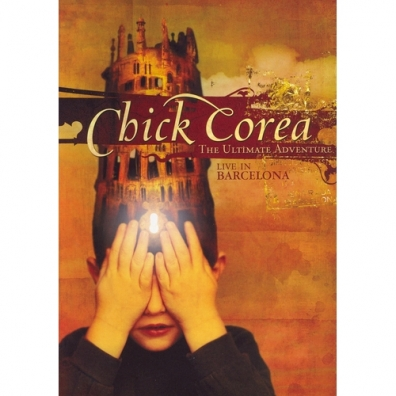 Chick Corea (Чик Кориа): The Ultimate Adventure - Live In Barcelona