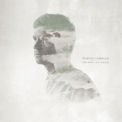 Olafur Arnalds (Олафур Арнальдс): For Now I Am Winter