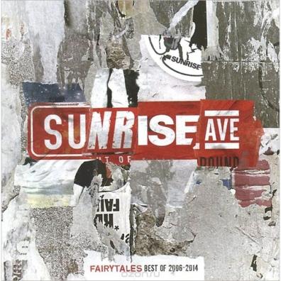 Sunrise Avenue (Санрайз Авеню): Fairytales - Best Of 2006 - 2014