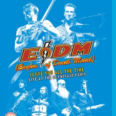 Eagles Of Death Metal (Иглз оф деад метал): I Love You All The Time: Live At The Olympia Paris