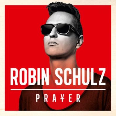 Robin Schulz (Робин Шульц): Prayer