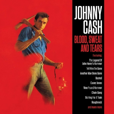 Johnny Cash (Джонни Кэш): Blood, Sweat And Tears