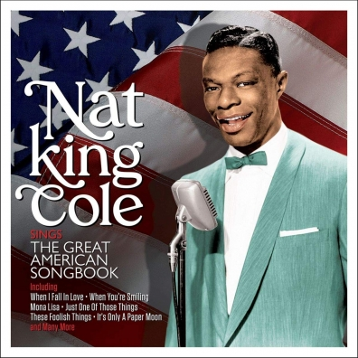 Nat King Cole (Нэт Кинг Коул): Sings The Great American Songbook
