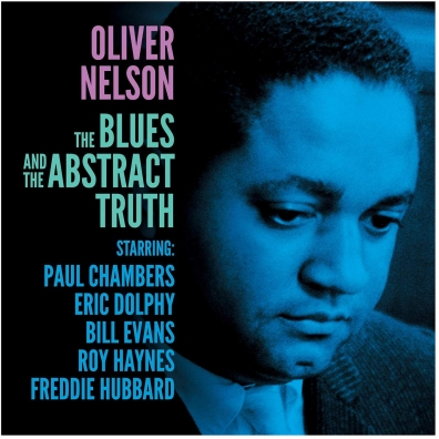 Oliver Nelson (Оливер Нельсон): The Blues & The Abstract Truth