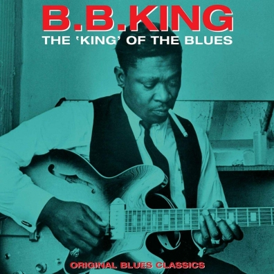 B.B. King (Би Би Кинг): The King Of The Blues
