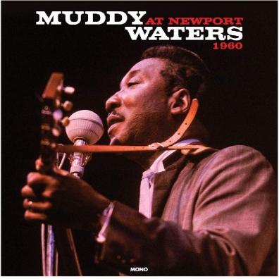 Muddy Waters (Мадди Уотерс): At Newport 1960