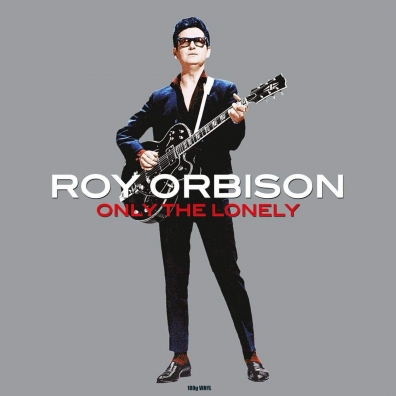 Roy Orbison (Рой Орбисон): Only The Lonely