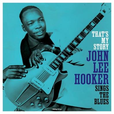 John Lee Hooker (Джон Ли Хукер): That'S My Story / Sings The Blues