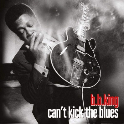 B.B. King (Би Би Кинг): Can'T Kick The Blues