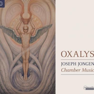 Joseph Jongen (Жозеф Йонген): Chamber Music: Rhapsodie. Danse Lente. Deux Pieces En Trio/Oxalys