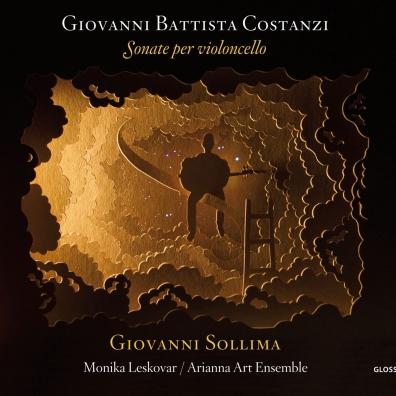 Giovanni Battista Costanzi - Sonate Per Violoncello/Giovanni Sollima, Monika Leskovar, Arianna Art Ensemble