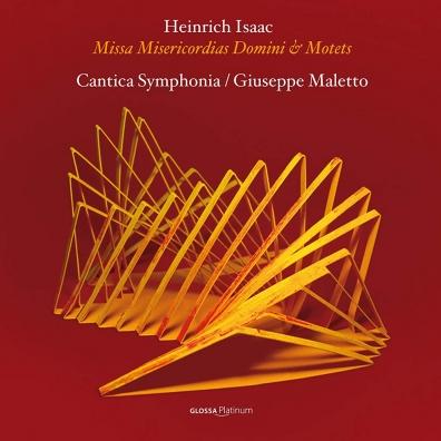 Heinrich Isaac - Missa Misericordias Domini & Motetten/Cantica Symphonia