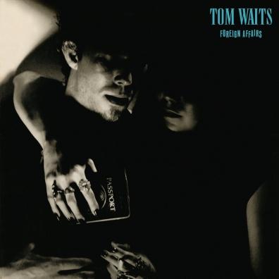 Tom Waits (Том Уэйтс): Foreign Affairs