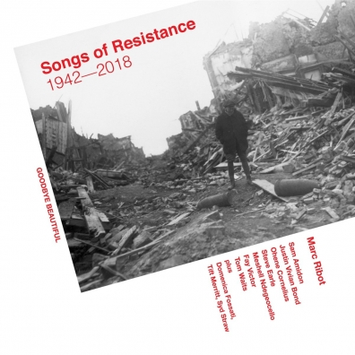 Marc Ribot: Songs Of Resistance 1942-2018