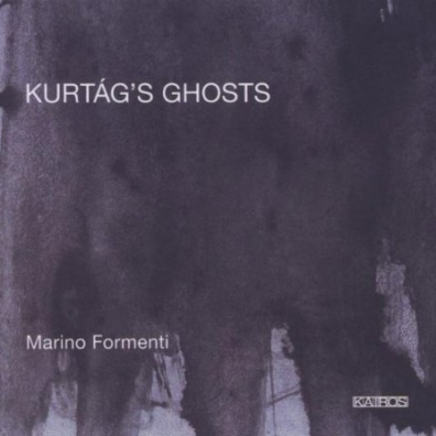 Gyorgy Kurtag (Дьёрдь Куртаг): Formenti: Kurtag'S Ghosts
