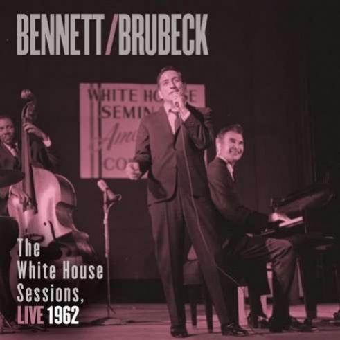 Bennett & Brubeck: The White House Sessisions Live 1962