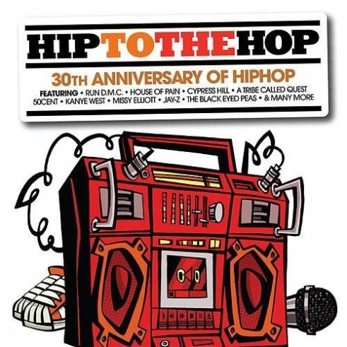 Hip To The Hop: 30th Anniversary Of Hip Hop