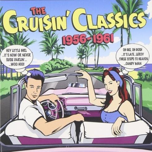 The Cruisin Classics 1956 - 1961