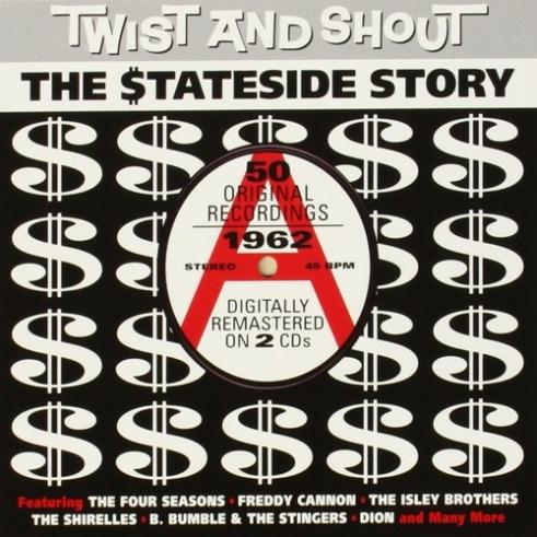 Twist And Shout - The Stateside Story 1962
