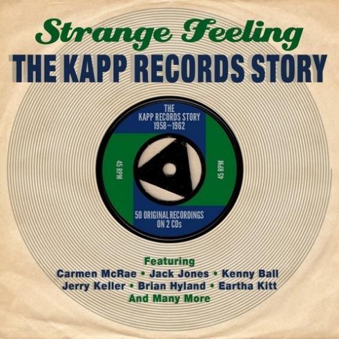 Strange Feeling - The Kapp Records Story 1958-1962