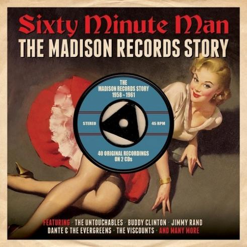Sixty Minute Man. The Madison Records Story 1958-1961