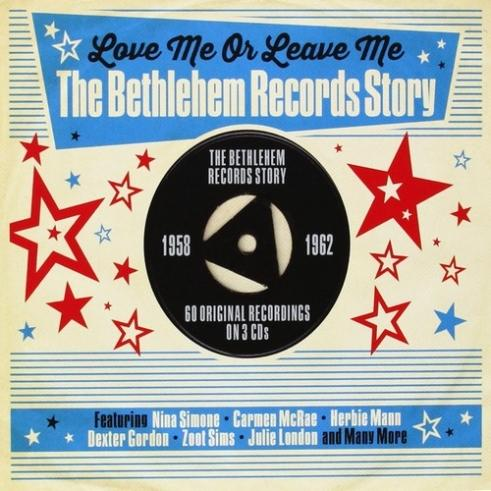 Love Me Or Leave Me The Bethlehem Records Story