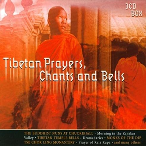 Tibetan Prayers, Chants, And Bells